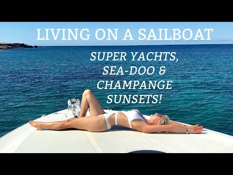 Ep 19. Living on a sailboat - Super yachts, Sea-Doo fun & Champagne sunsets (Sailing Susan Ann II)