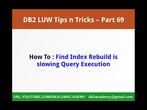 DB2 Tips n Tricks Part 69  - How To Find Index Rebuild is Slowing Query Execution