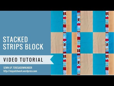Stacked strips quilt block - video tutorial