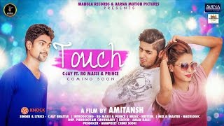 TOUCH || C-JAY || Ft. RG Massi & Prince || New Punjabi Song 2016 || Mangla Records