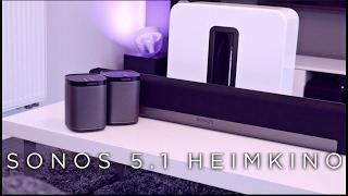 SONOS 5.1 HEIMKINO SYSTEM - VORSTELLUNG & KLANGTEST [ Deutsch ]