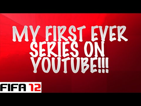 MY FIRST EVER SERIES ON YOUTUBE!!!     -     (FIFA 12 My Player)