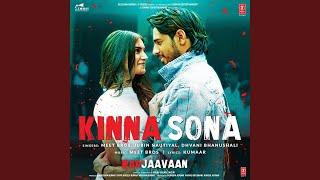 """Kinna Sona (From """"Marjaavaan"""")"""