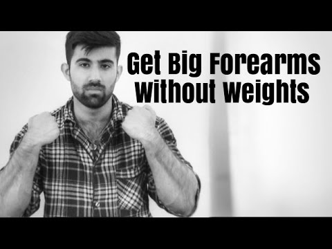 How to Get Big Forearms at home