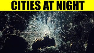 CITIES FROM SPACE at Night - Earth View from International Space Station (ISS)