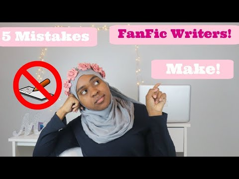 5 BIG Mistakes Fanfic Writers Make! - Confessions Of A Beta Reader