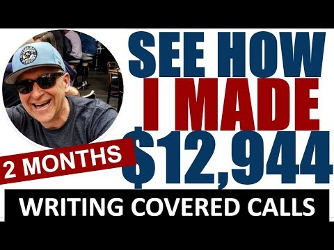 WRITING COVERED CALLS - How I make $12,900 in 2 MONTHS writing covered calls