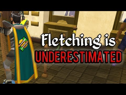 Runescape - Fletching is underestimated