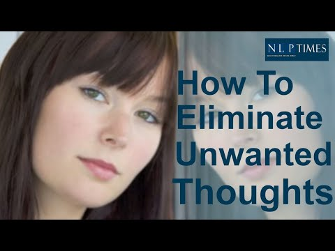 NLP Techniques: How to eliminate unwanted thoughts
