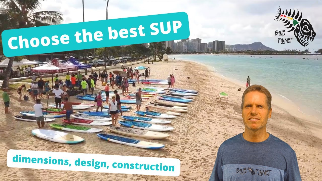 How to choose a Stand Up Paddle Board (SUP) for beginners