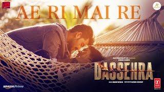 Ae Ri Mai Re Video | Dassehra | Neil Nitin Mukesh, Tina Desai | Vijay Verma  | Ustaad Rashid Khan