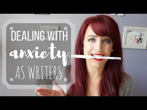 Dealing with ANXIETY as Writers