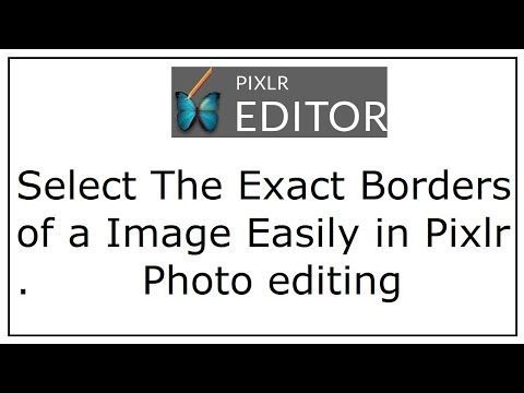 How to Select The Exact Borders of a Image Easily in Pixlr Photo editing