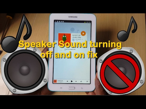 Samsung Galaxy Tab Speaker problem Sound turning off and on fix
