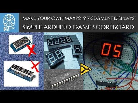 Make your own MAX7219 7-Segment Displays: Arduino Game Scoreboard!
