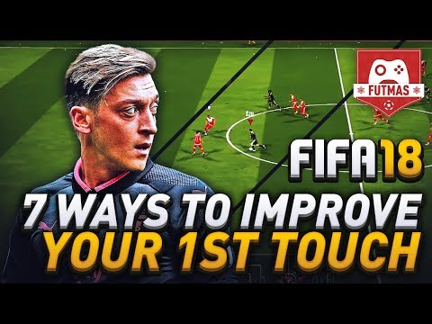 HOW TO IMPROVE YOUR FIRST TOUCH IN FIFA 18! (7 TIPS ) BUILD UP PLAY TUTORIAL!
