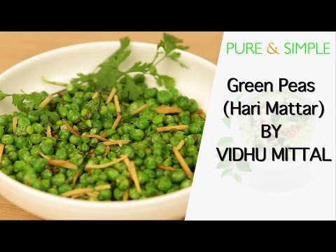How to make the healtiest Green peas (Hari Mattar) by Vidhu Mittal || Pure and Simple