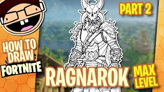 How To Draw Max Level Ragnarok Fortnite Part 1 Of 2 Narrated