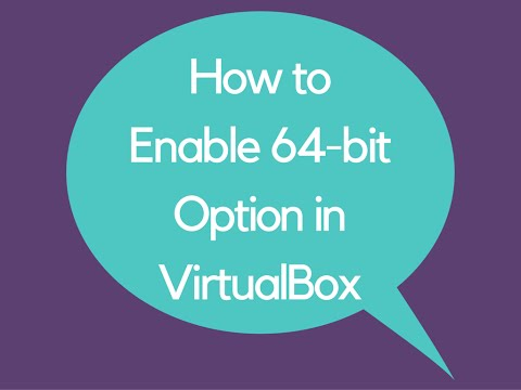 How to Enable 64-bit Option in VirtualBox