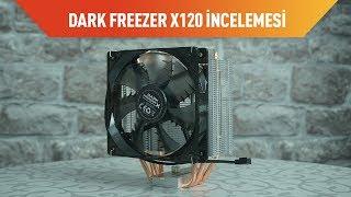Dark Freezer X120 İşlemci Soğutucusu İncelemesi
