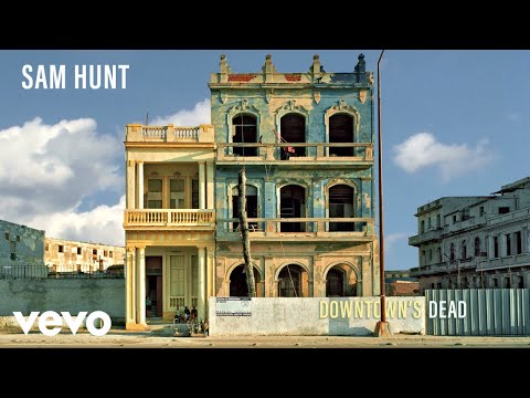 Sam Hunt - Downtown's Dead (Audio)
