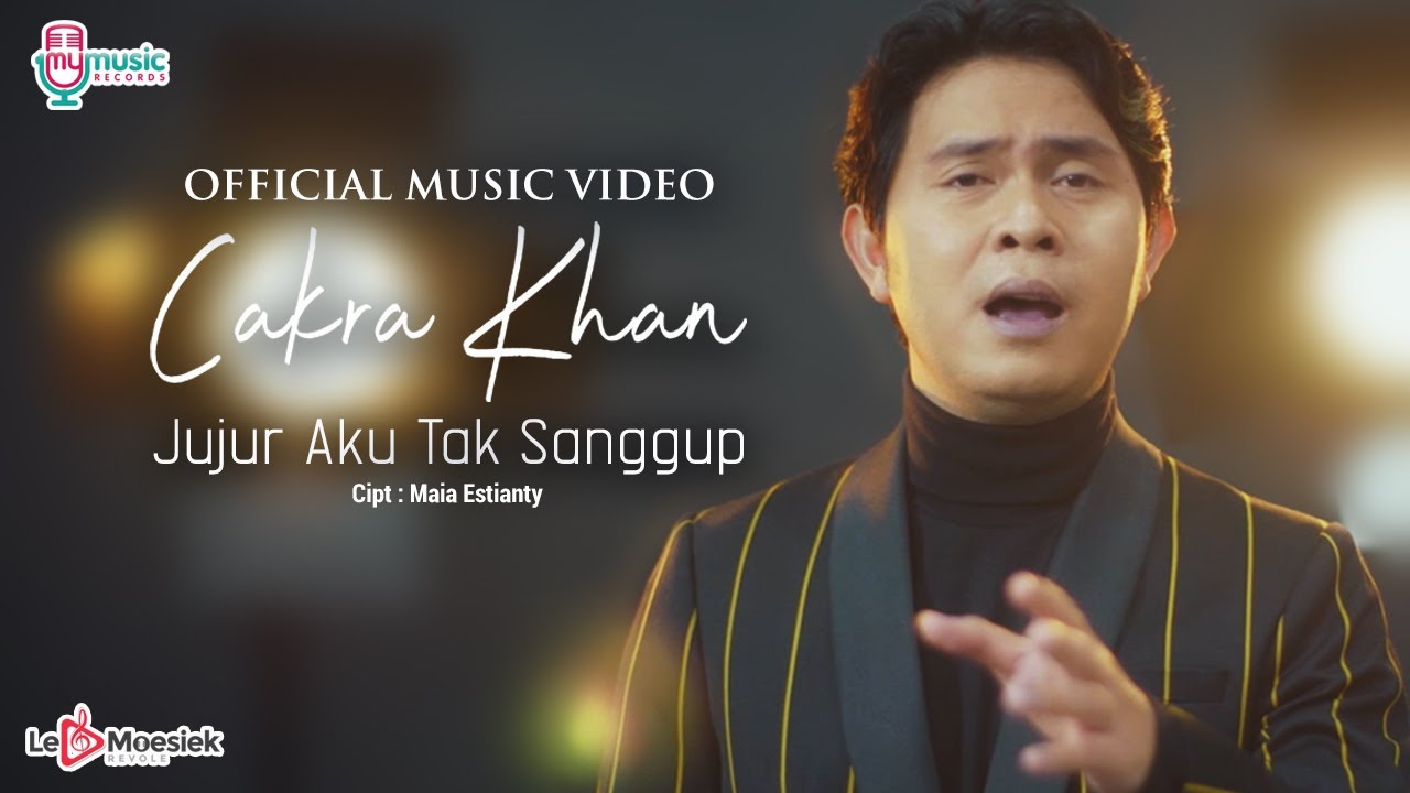 Download Cakra Khan - Jujur Aku Tak Sanggup (Official Music Video) Theme Song Sinetron SCSD MP3 Gratis