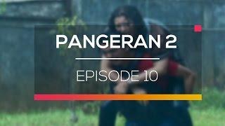 Pangeran 2 - Episode 10
