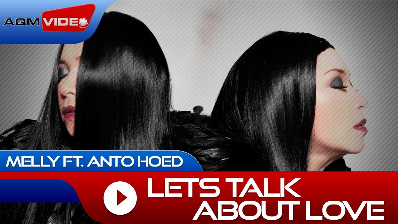 Melly Goeslaw & Anto Hoed - Let's Talk About Love (feat. Anto Hoed)