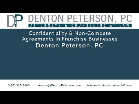 Confidentiality & Non-Compete Agreements in Franchise Businesses | Denton Peterson P.C.
