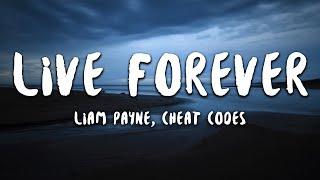 Liam Payne, Cheat Codes - Live Forever (Lyrics)