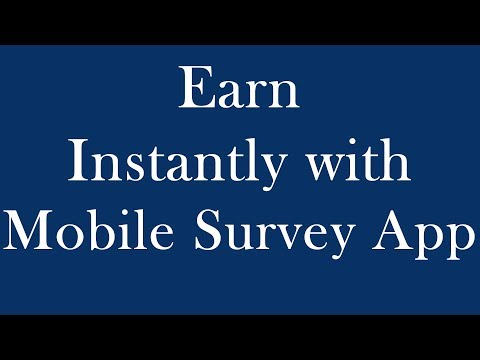 Earn Instant Money with Mobile Survey App