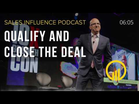 SIP #079 - Qualify and Close the Deal - Sales Influence Podcast #SIP