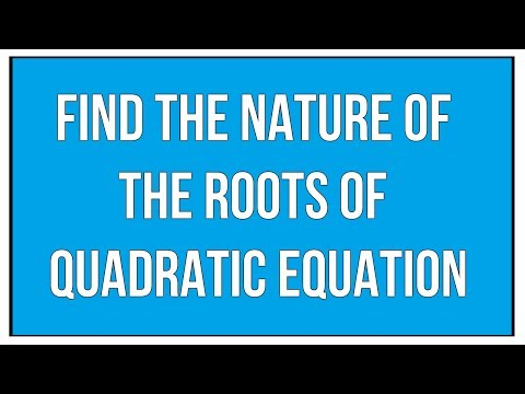 How To Find The Nature Of The Roots Of Quadratic Equation - Maths Algebra