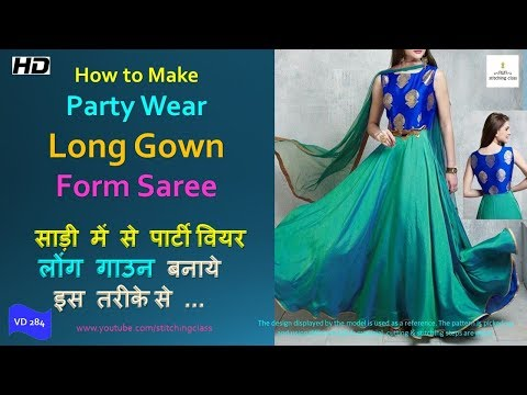 How to make Long Gown from Old Saree, Long Gown Cutting, #stitchingclass
