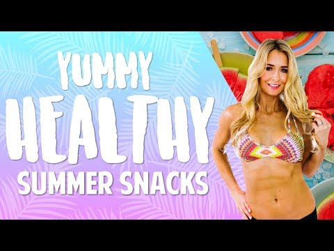Yummy Healthy Summer Snacks