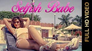 New Punjabi Songs 2015 ● SELFISH BABE ● BROWN HITS feat. N KAUSH ● Punjabi Songs 2015