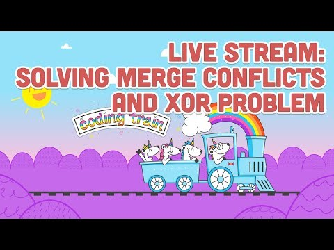 Live Stream #119 - Solving Merge Conflicts and XOR Problem