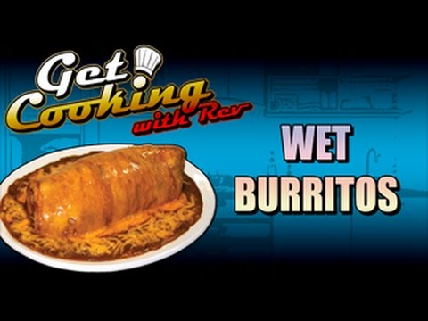 Get Cooking - Wet Burritos