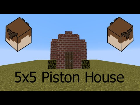 5x5 Piston House