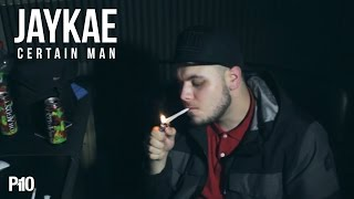 P110 - Jaykae - #CertainMan [Net Video]