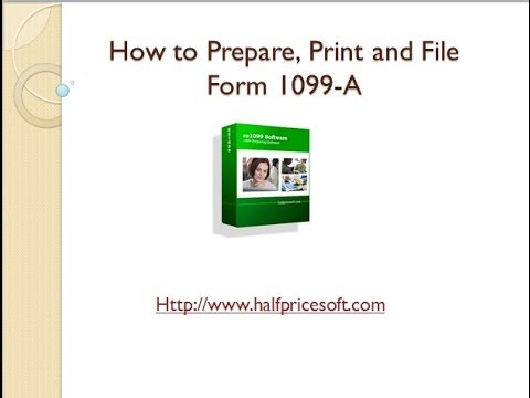How to Print and File Form 1099 A