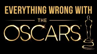 Everything Wrong With The Oscars