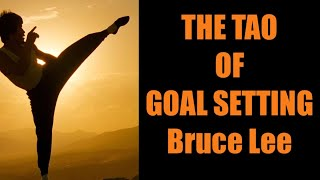 THE TAO OF GOAL SETTING   BRUCE LEE   Process Oriented-Kaizen