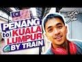 Penang to Kuala Lumpur by Train | IS IT GOOD?