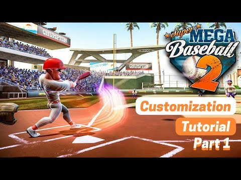 Super Mega Baseball 2 Customization Tutorial   Part 1