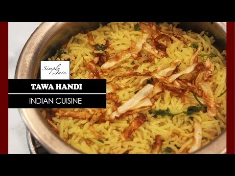 Tawa Handi | How To Make Handi Rice Recipe | Indian Main course | Simply Jain