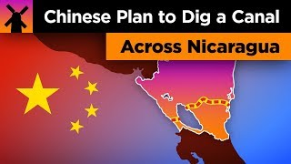 The Insane Chinese Plan to Build a Canal Across Nicaragua