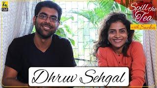 Dhruv Sehgal Interview | Spill The Tea | Sneha Menon Desai | Little Things 3 | Film Companion