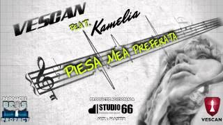 Download Vescan feat. Kamelia - Piesa mea preferata (Official Single)