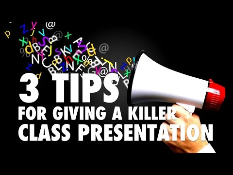 3 Tips for Giving a Killer Class Presentation